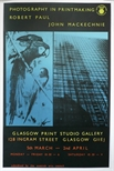 Exhibition poster - Photography in Printmaking, Robert Paul and John Mackechnie